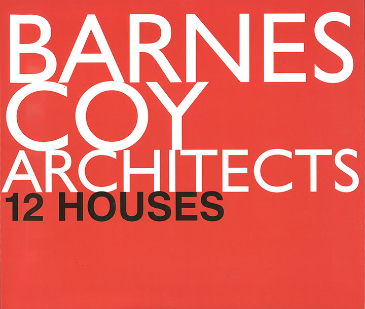Barnes Coy Architects: 12 Houses